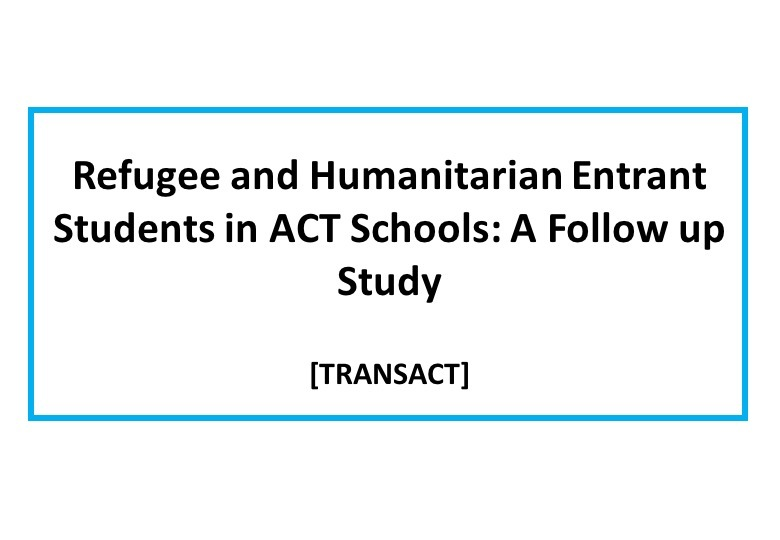 Refugee and Humanitarian Entrant Students in ACT Schools: A Follow up Study