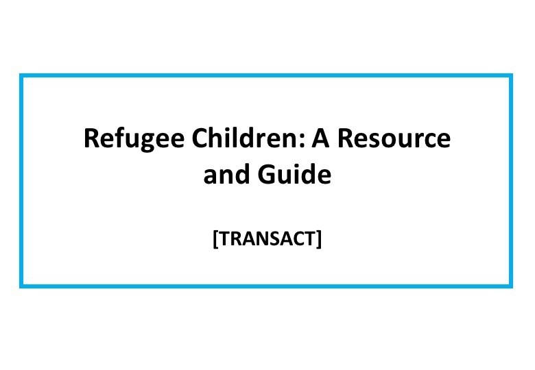 Refugee Children: a Resource and Guide