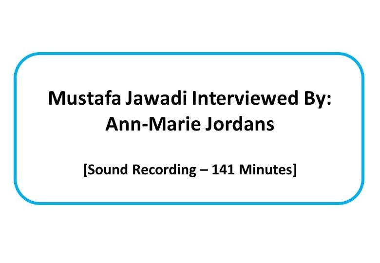 Mustafa Jawadi interviewed by Ann-Mari Jordens [sound recording]